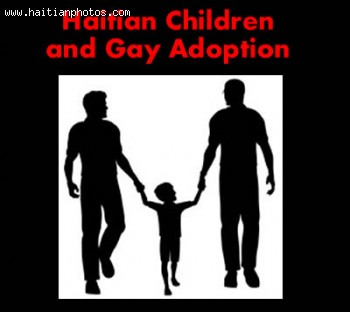 Same Sex Couples are adopting Haitian Children in great numbers