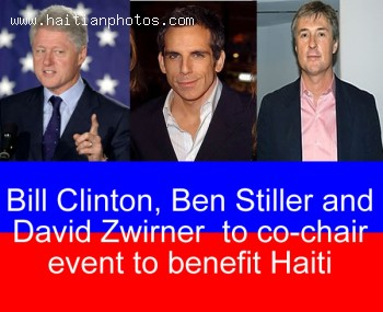 Bill Clinton, Ben Stiller And David Zwirner To Co-chair Fund Raising Event To Benefit Haiti
