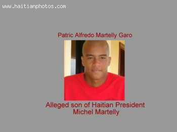 Patric Alfredo Martelly Garo, alleged son fo President michel Martelly