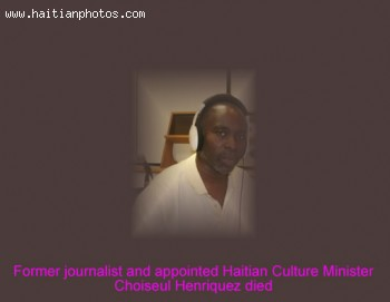 Former journalist and appointed Haitian Culture Minister Choiseul Henriquez died