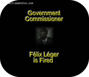 Government Prosecutor Felix Leger is out of a job due to Affair Arnel belizaire