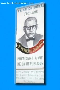 Duvalier - La Nation Entiere L'Acclame, President A Vie