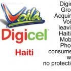 Digicel Acquires Haitian company Voila, no anti-trust law affected