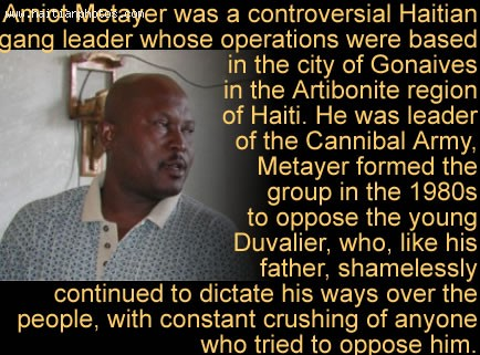 Leader Of Cannibal Army, Amiot Metayer