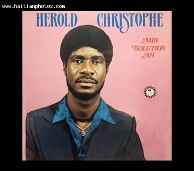 Herold Christophe an icon of Haitian music