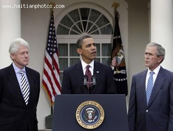 Barack Obama , Bill Clinton And George W. Bush For Haiti Earthquake