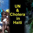 United Nations and Cholera in Haiti
