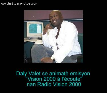 Daly Valet, Radio Vision 2000 a l'ecoute