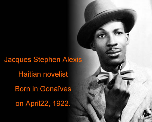 Jacques Stephen Alexis, born in Gonaives