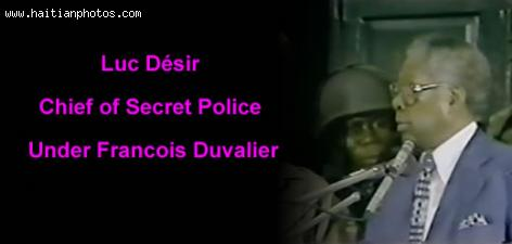 Luc Desir, chief of Secret Police under Francois Duvalier