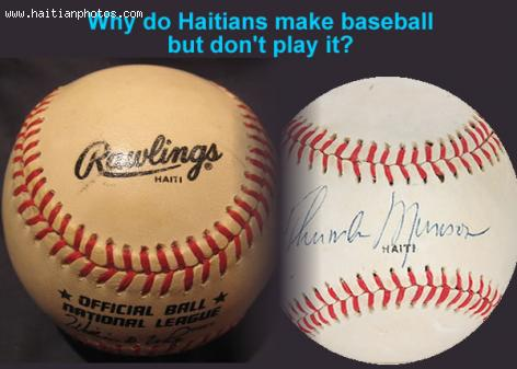 Why Do Haitians made baseball but never played it?