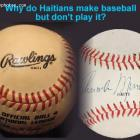 Haitians made baseball never played