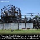 The end of Usine Sucriere Citadelle (Welsh) in Limonade