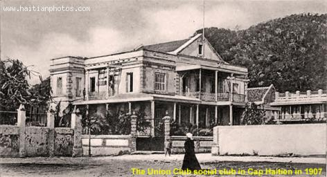 Union Club, a social club in Cap Haitien - 1907
