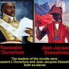 Slave Rebellion in Saint Domingue, Toussaint L.Ouverture and Jean Jacques Dessalines