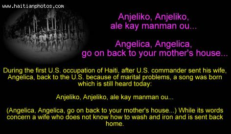 Anjeliko, Anjeliko, ale kay manman ou, Song made famous during US Occupation of Haiti