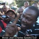 Moise Jean Charles Speaks Out