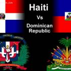Haiti Vs. Dominican Republic