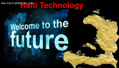 Haiti Technology - Welcome to the Future