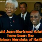 Jean-Bertrand Aristide, the Nelson Mandela of Haiti