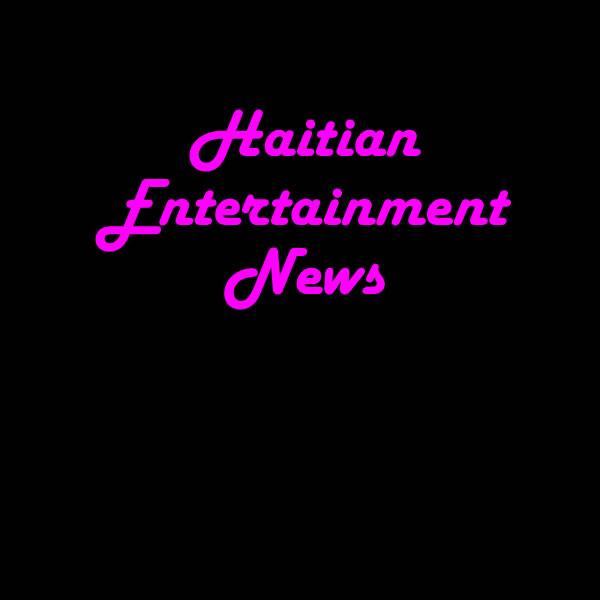 Haitian Entertainment News