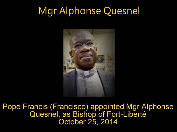 Mgr Alphonse Quesnel, appointed Bishop of Fort-Liberté by Pope Francis