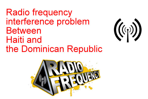 Radio frequency interference problem Between Haiti and Dominican Republic