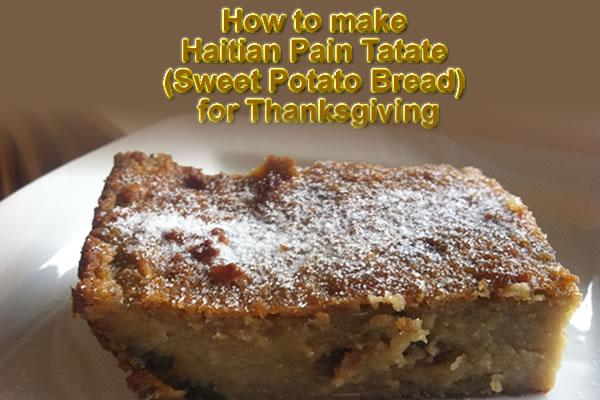 How to make  Haitian Pain Tatate  (Sweet Potato Bread)  for Thanksgiving