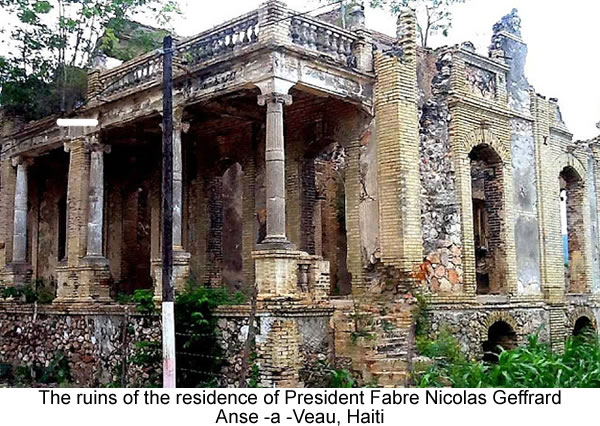 The ruins of the residence of President Fabre Nicolas Geffrard - Anse -a -Veau .