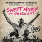 Slamdance Film Festival presents Sweet Micky For President