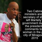 Officials resign Over Martelly's Remarks to Woman