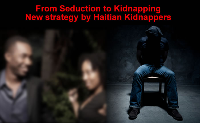 From Seduction to Kidnapping, New strategy by Haitian criminals
