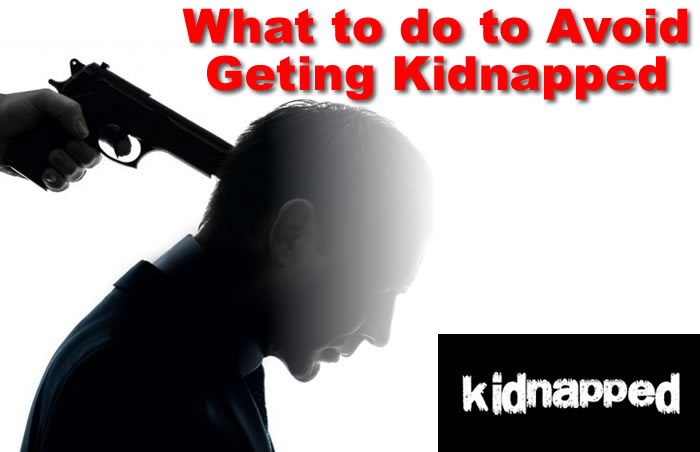 What to do to Avoid Getting Kidnapped