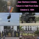 Jean Bertrand Aristide return from Exile, October 5, 1994
