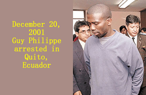 December 20, 2001 Guy Philippe arrested in Quito, Ecuador