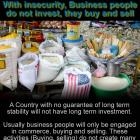 With insecurity, Business people do not invest, but buy and sell