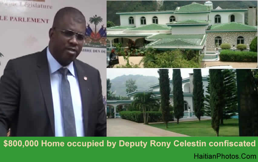 A $800,000 Home occupied by Deputy Rony Celestin confiscated