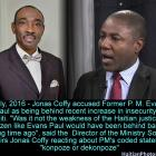 Jonas Coffy blamed Haiti weak justice system for not having Evans Paul in jail