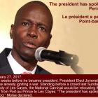 Jovenel Moise, the president has spoken. Period